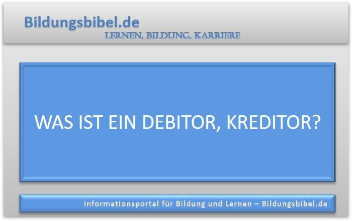 Was ist ein Debitor, Kreditor? Buchhaltung, Bankdarlehen, Girokonto