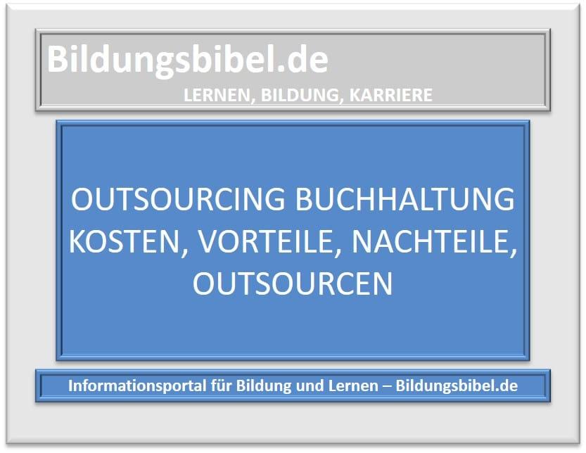 Outsourcing der Buchhaltung Kosten, Vorteile, Nachteile, Outsourcen der Buchführung